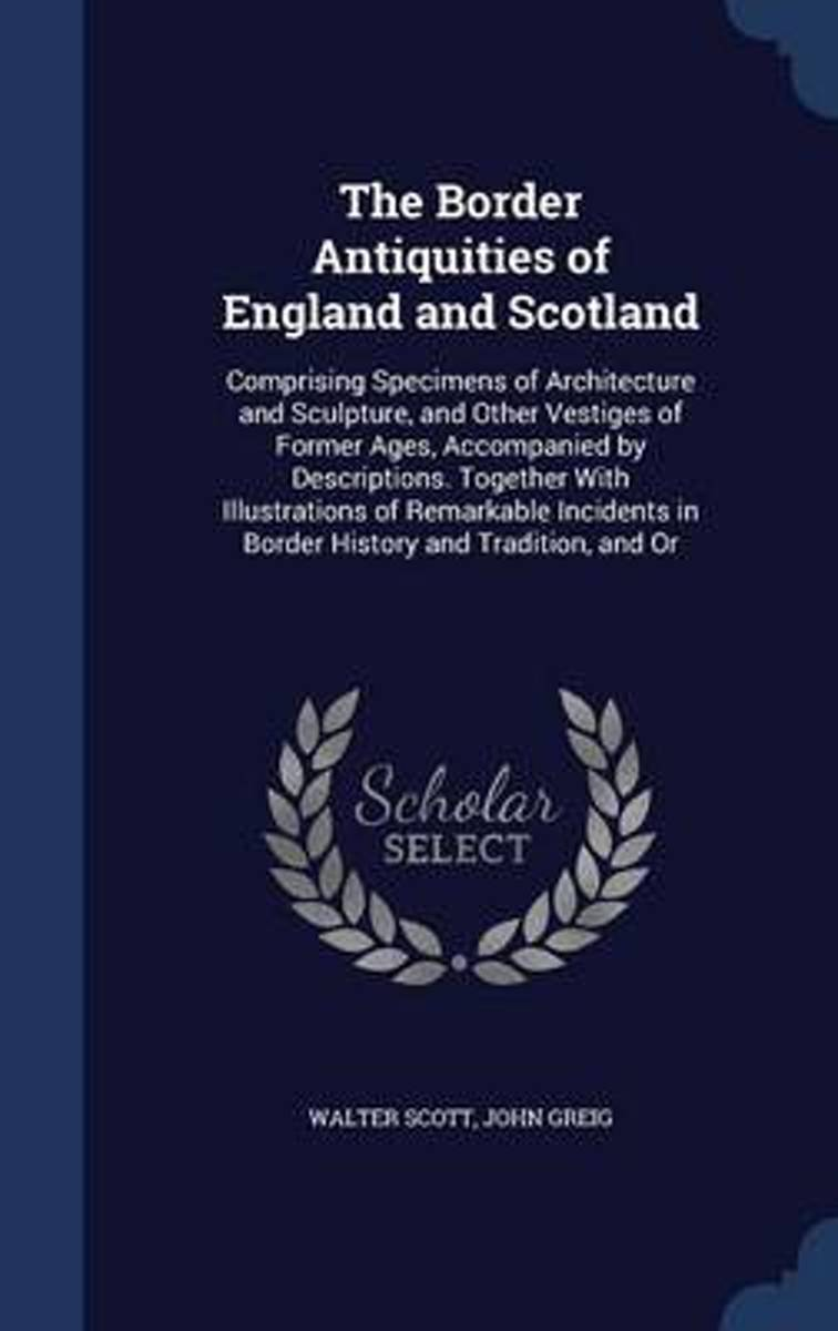 The Border Antiquities of England and Scotland