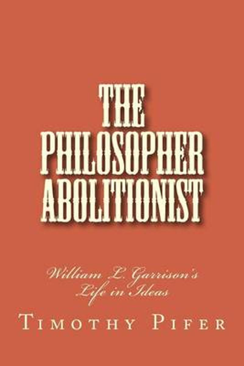 The Philosopher Abolitionist