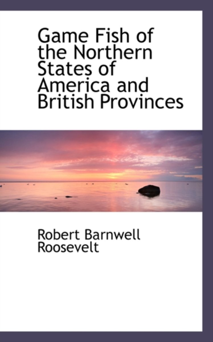 Game Fish of the Northern States of America and British Provinces