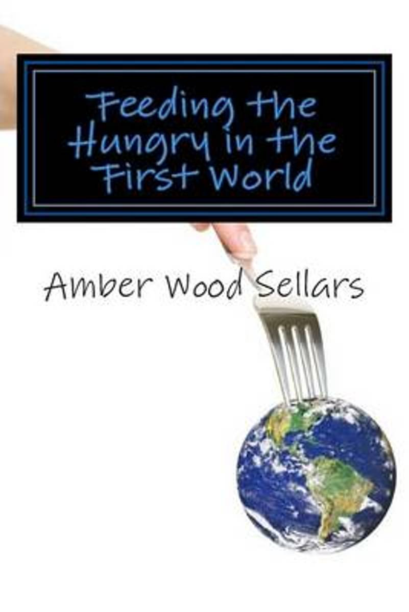 Feeding the Hungry in the First World