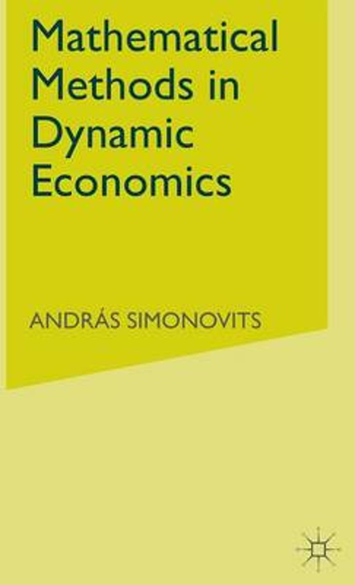 Mathematical Methods in Dynamic Economics