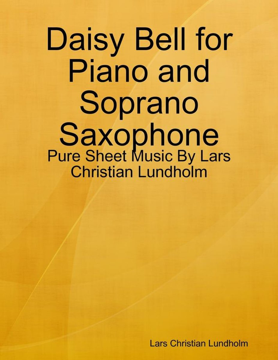 Daisy Bell for Piano and Soprano Saxophone - Pure Sheet Music By Lars Christian Lundholm
