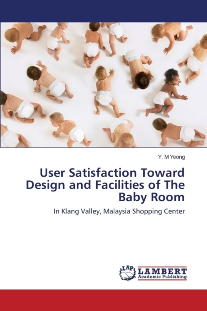 User Satisfaction Toward Design and Facilities of the Baby Room