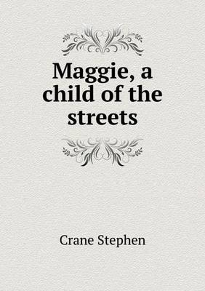 Maggie, a Child of the Streets