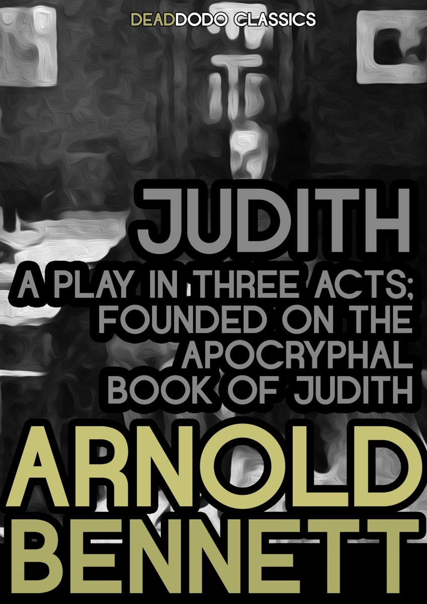 Judith, a Play in Three Acts