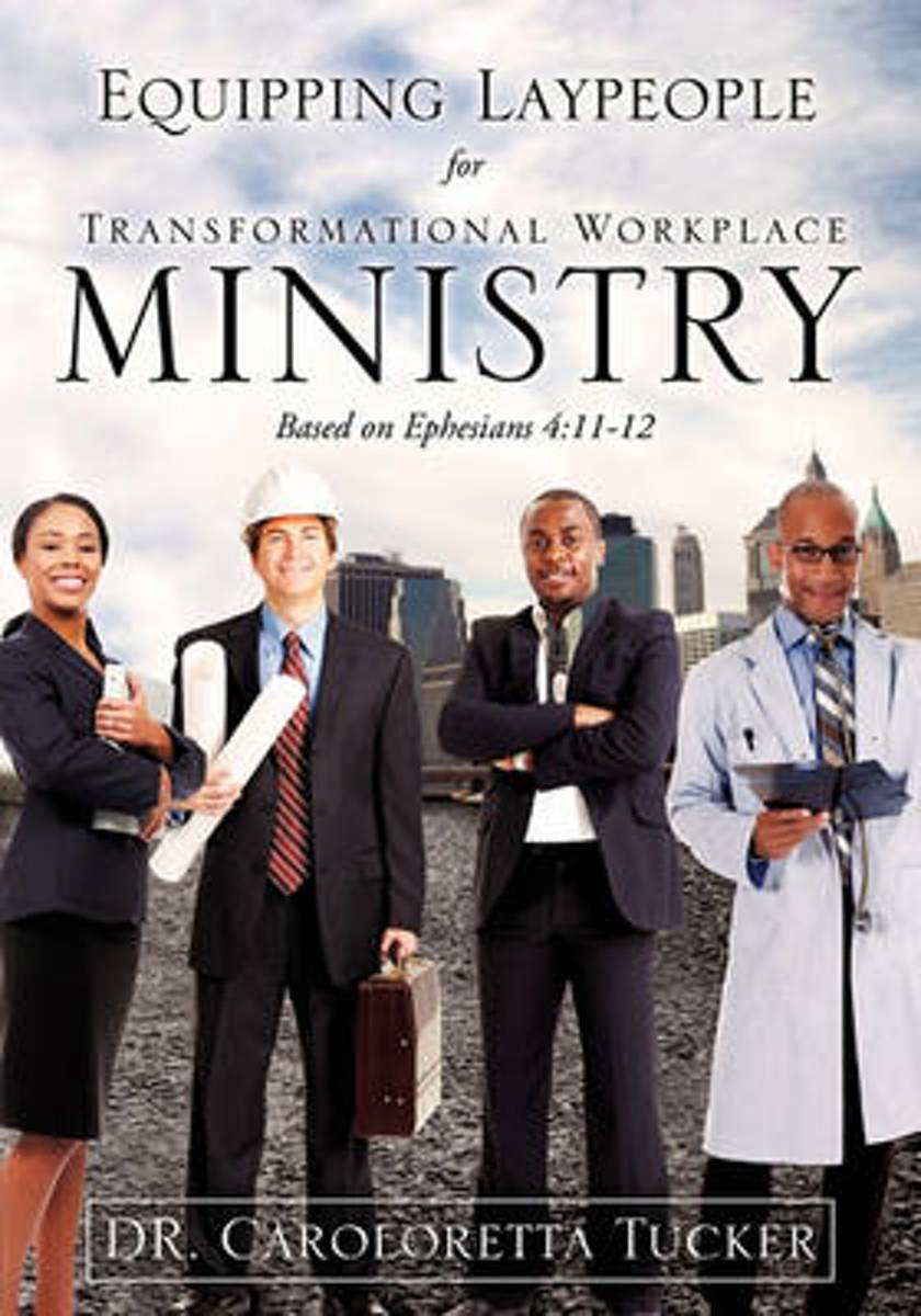 Equipping Laypeople for Transformational Workplace Ministry