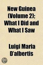 New Guinea Volume 2; What I Did and What I Saw