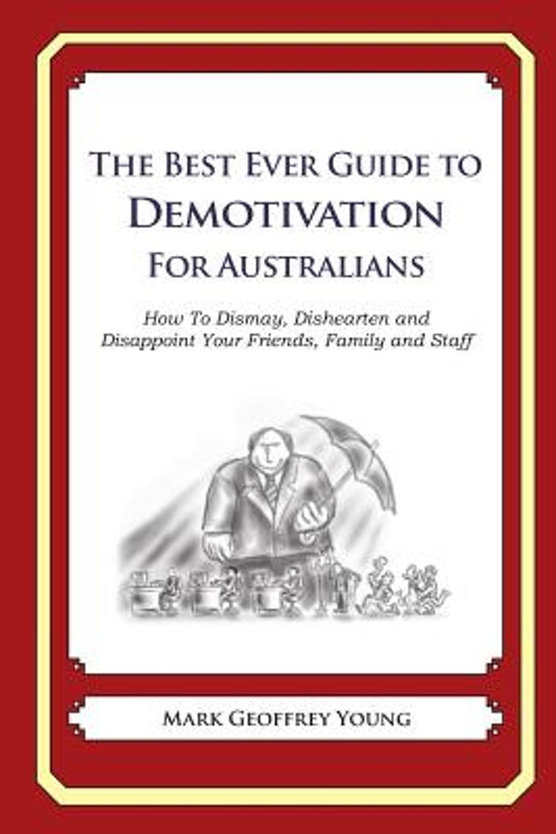 The Best Ever Guide to Demotivation for Australians