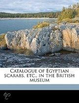 Catalogue of Egyptian Scarabs, Etc., in the British Museum