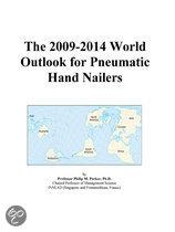 The 2009-2014 World Outlook for Pneumatic Hand Nailers