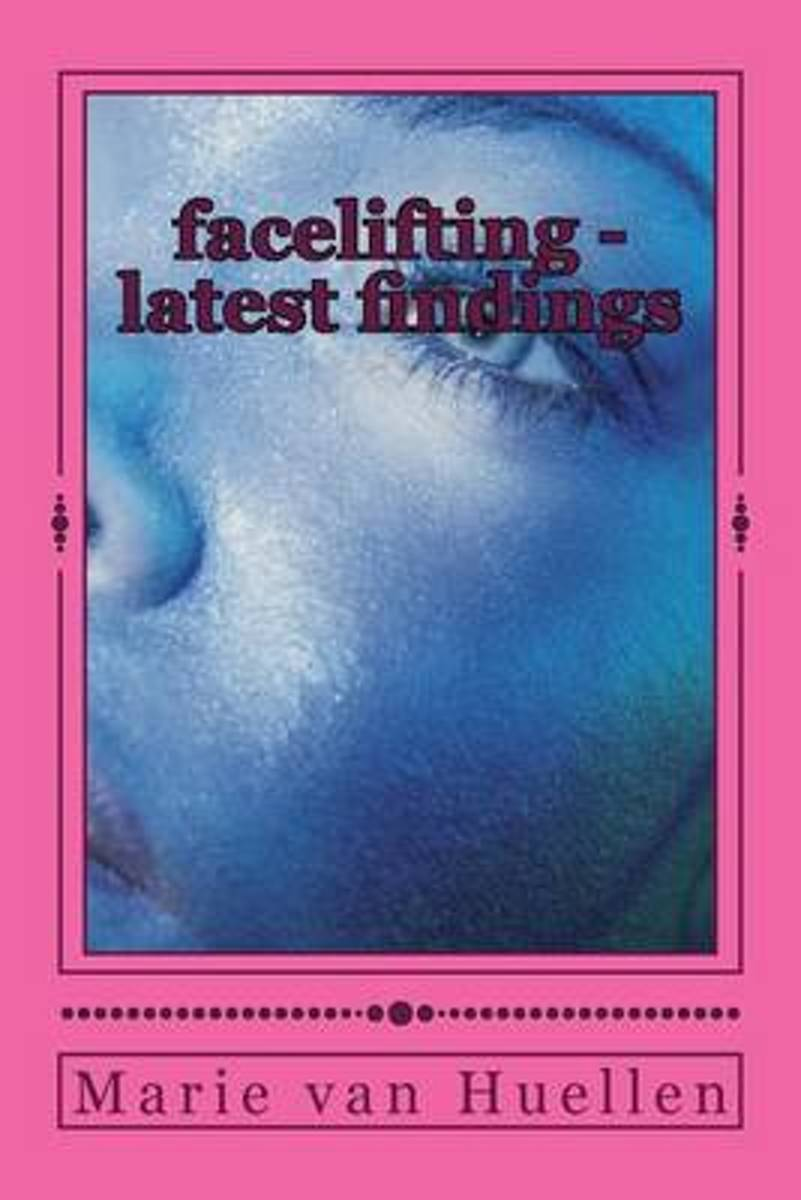 Facelifting - Latest Findings