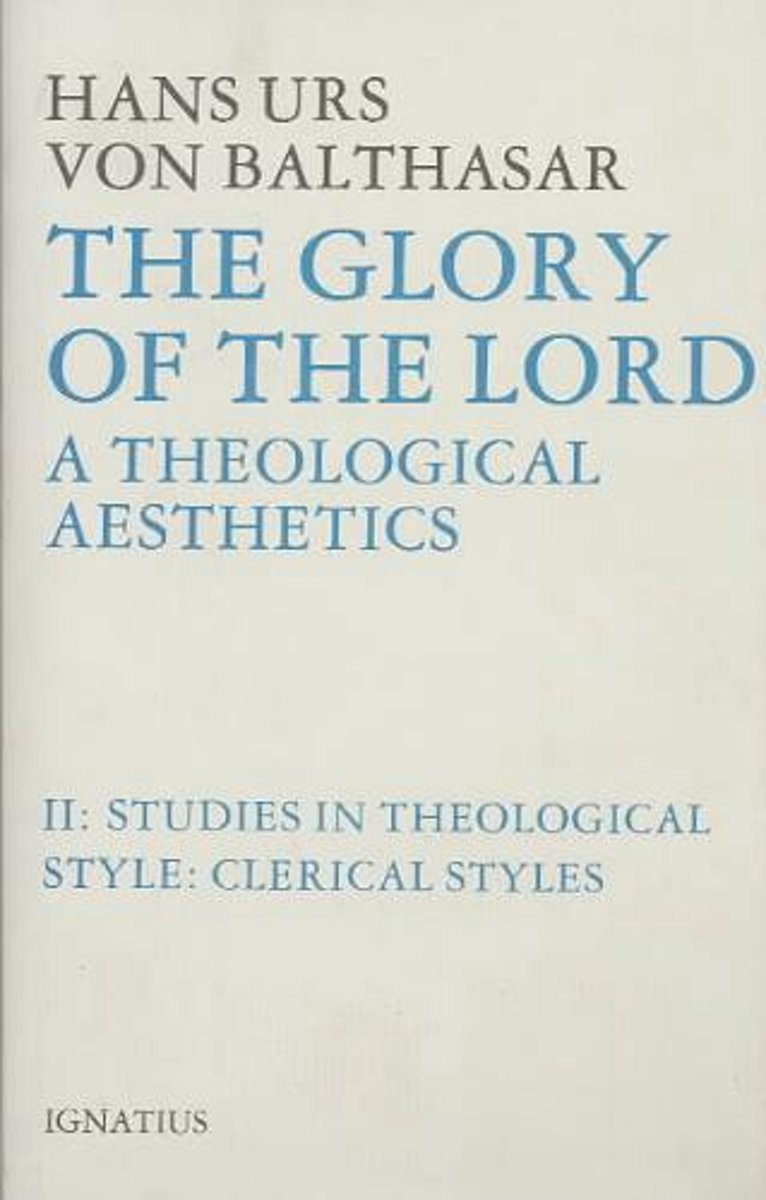 Glory of the Lord Theological Aesthetics