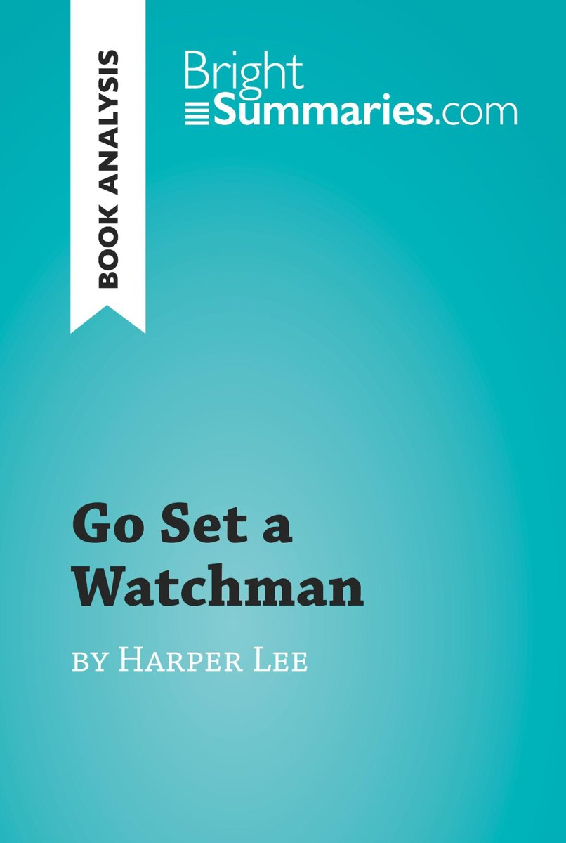 Go Set a Watchman by Harper Lee (Book Analysis)