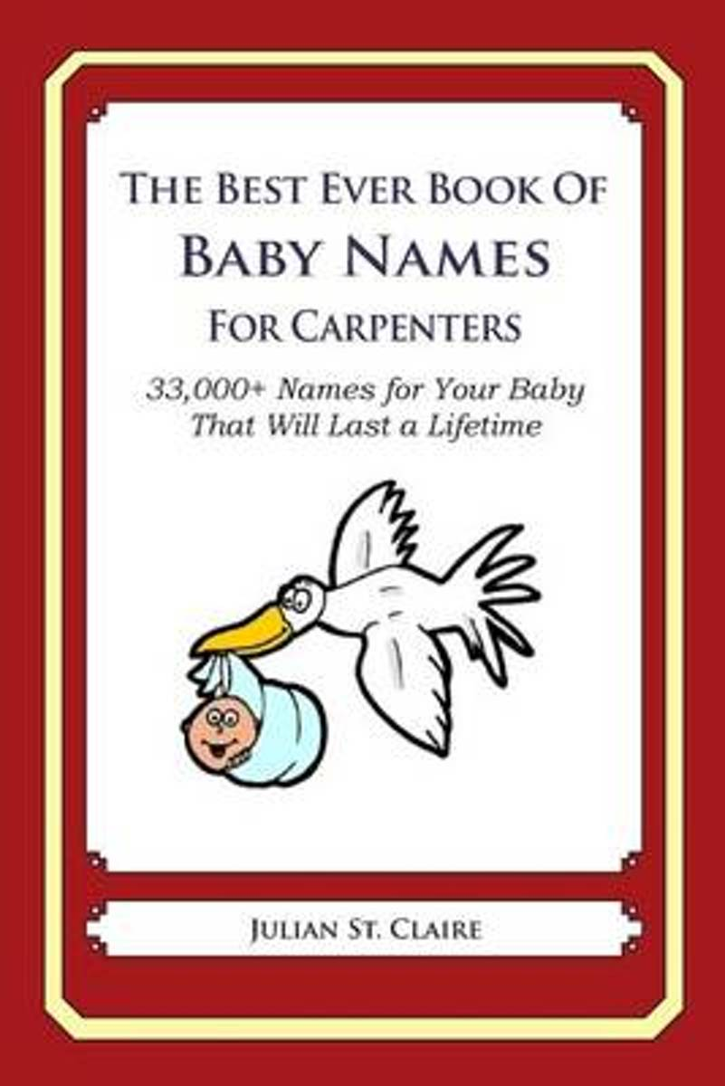 The Best Ever Book of Baby Names for Carpenters