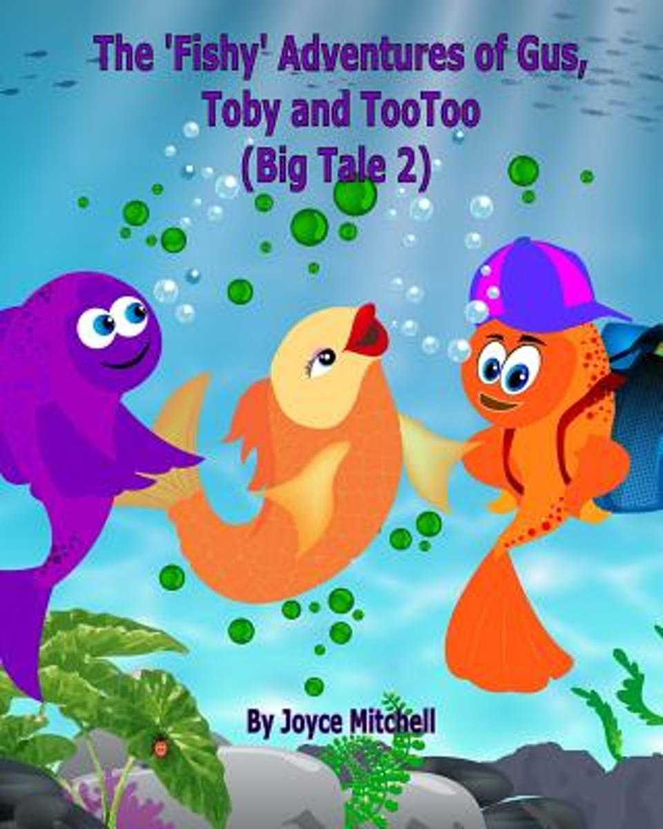 The 'Fishy' Adventures of Gus, Toby and Tootoo