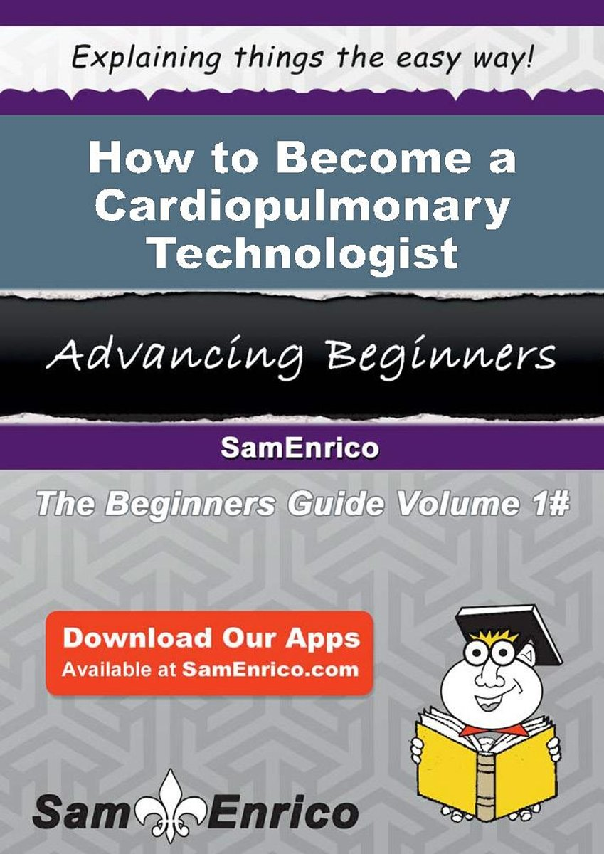 How to Become a Cardiopulmonary Technologist
