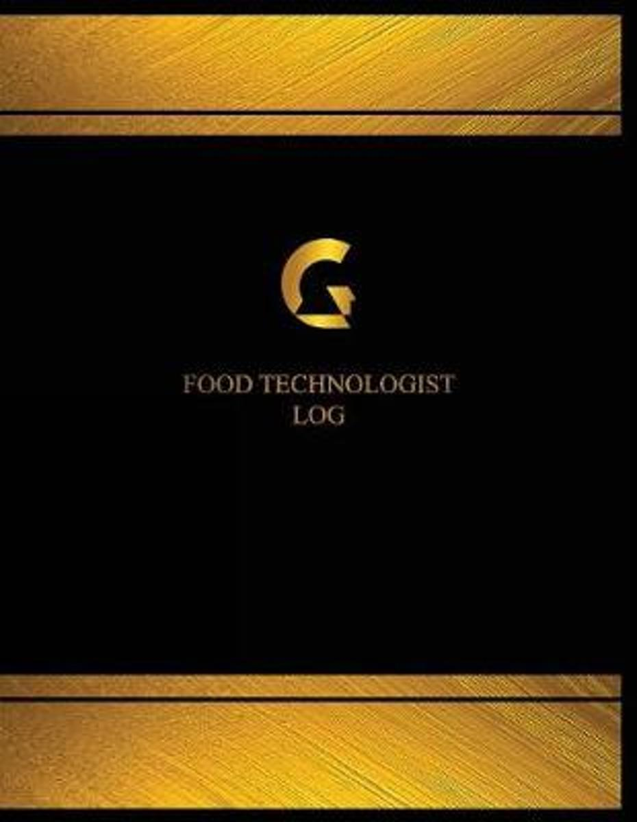 Food Technologist Log (Logbook, Journal - 125 Pages, 8.5 X 11 Inches)