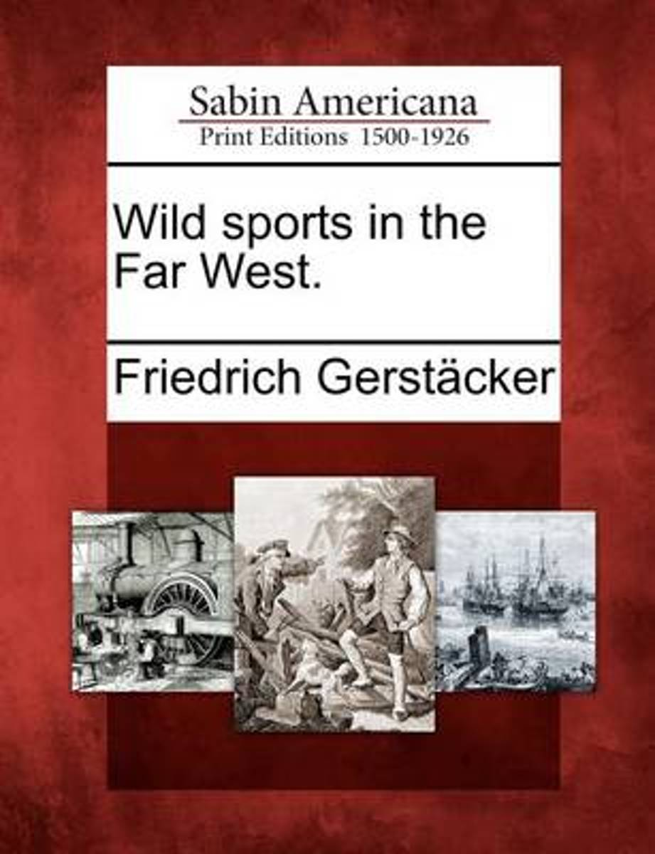 Wild Sports in the Far West.