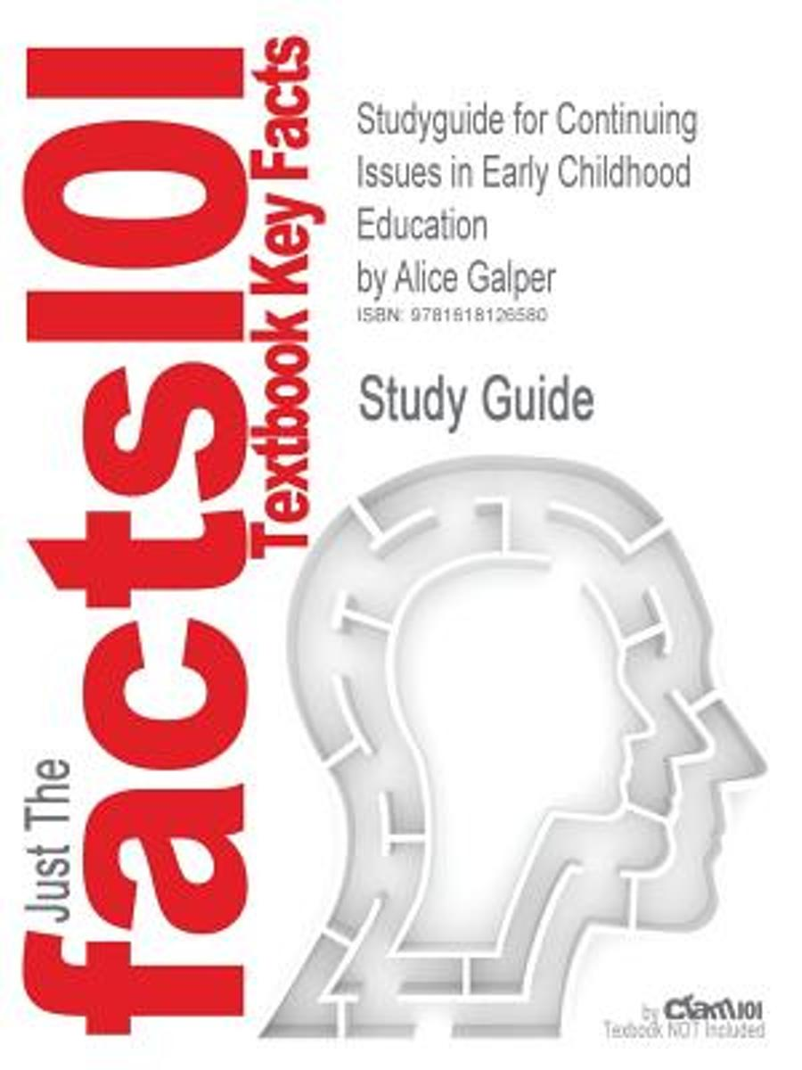 Studyguide for Continuing Issues in Early Childhood Education by Galper, Alice, ISBN 9780132340984