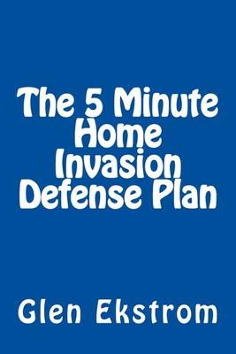 The 5 Minute Home Invasion Defense Plan