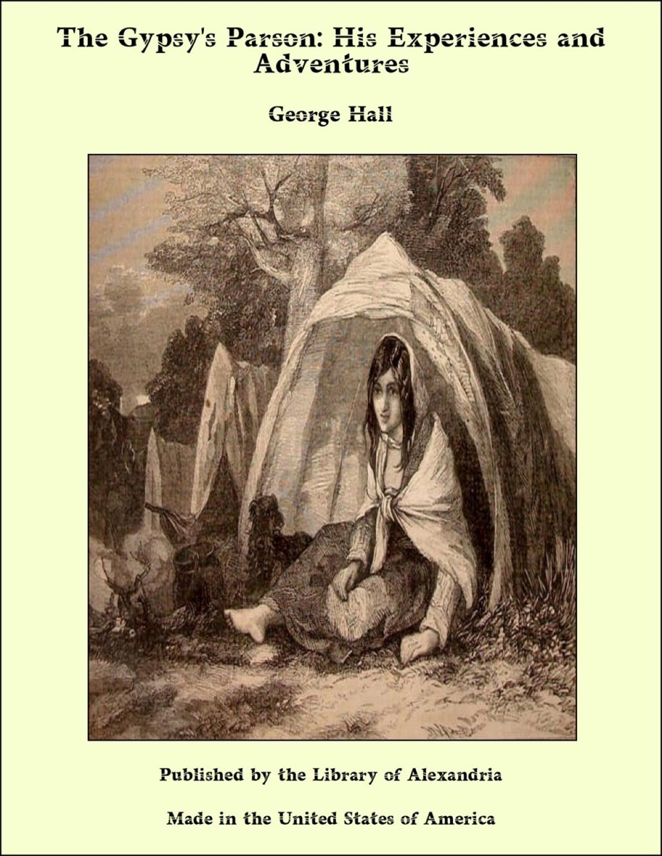 The Gypsy's Parson: His Experiences and Adventures