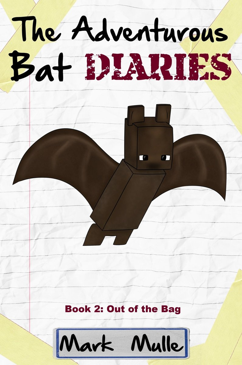 The Adventurous Bat Diaries, Book 2: Out of the Bag