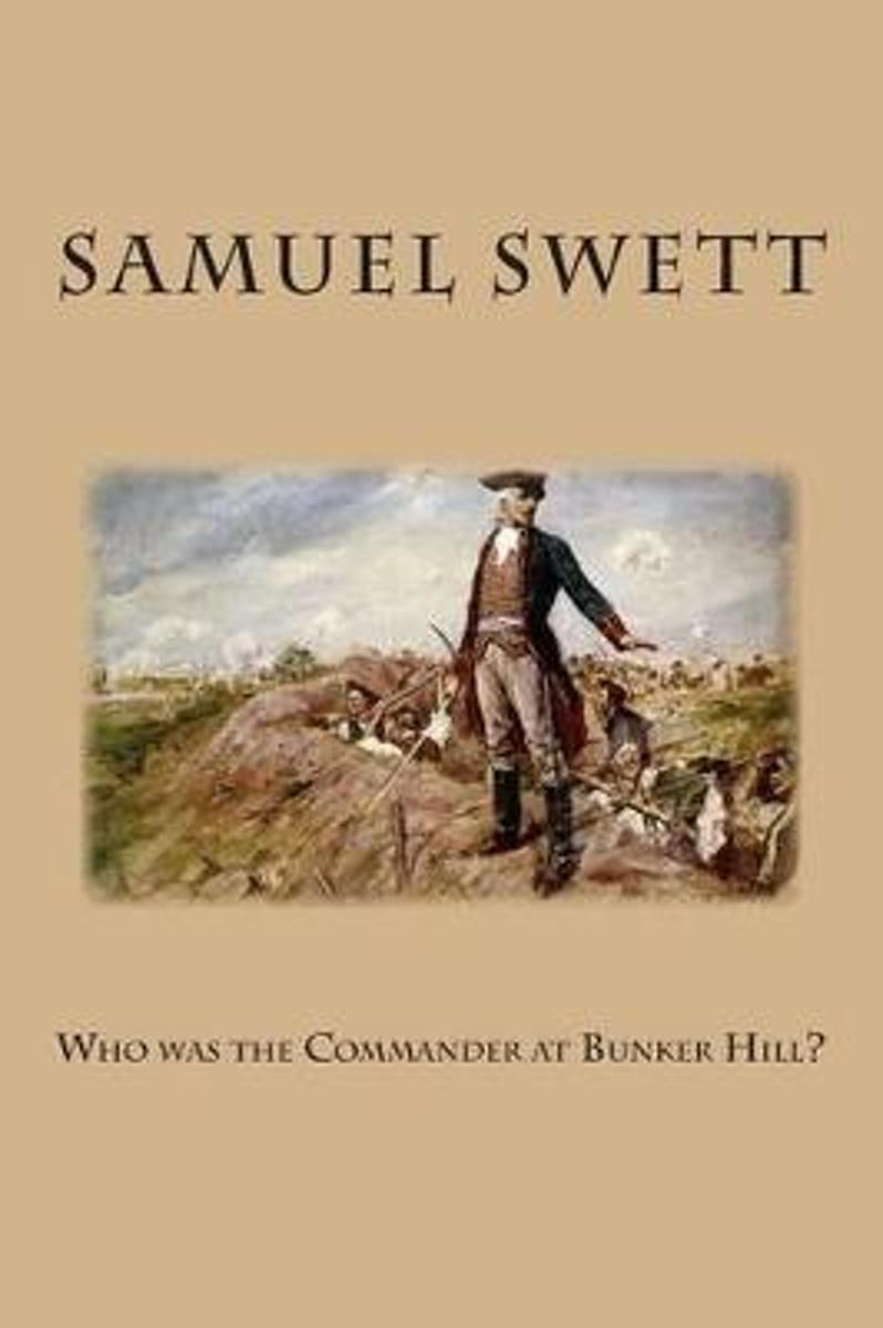 Who Was the Commander at Bunker Hill?