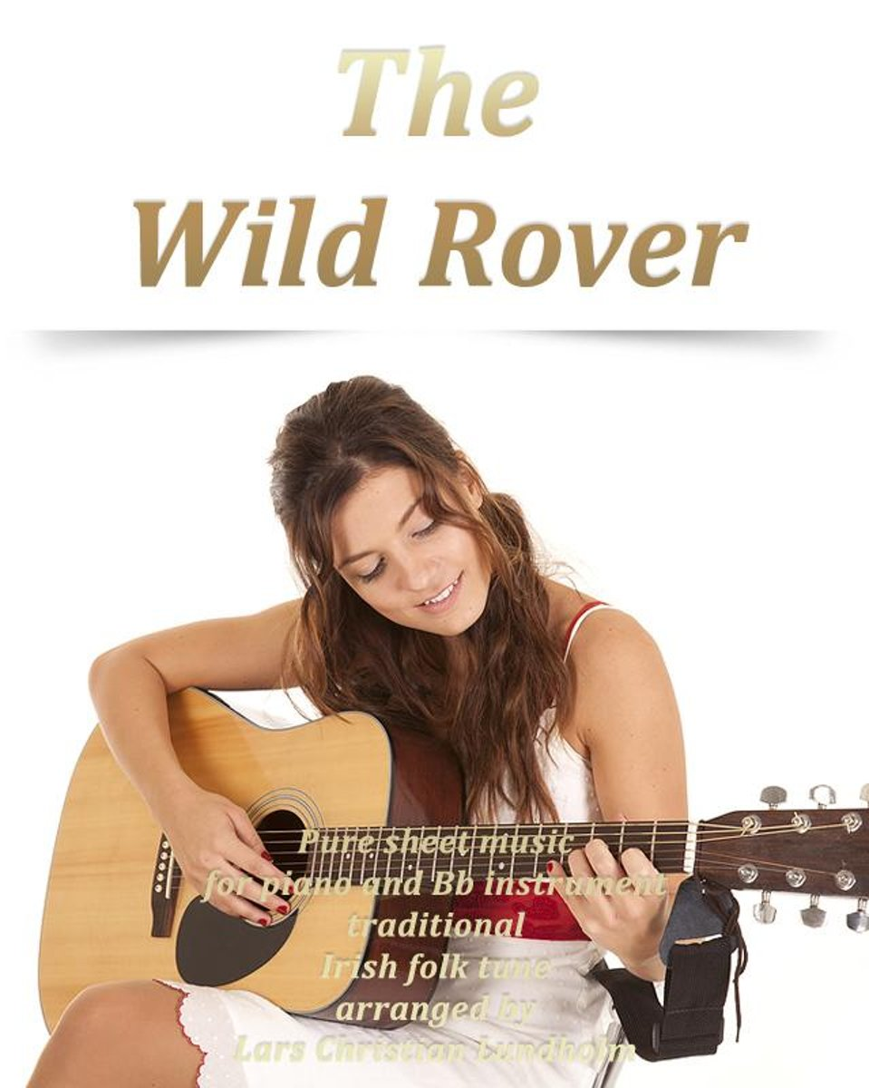The Wild Rover Pure sheet music for piano and Bb instrument traditional Irish folk tune arranged by Lars Christian Lundholm