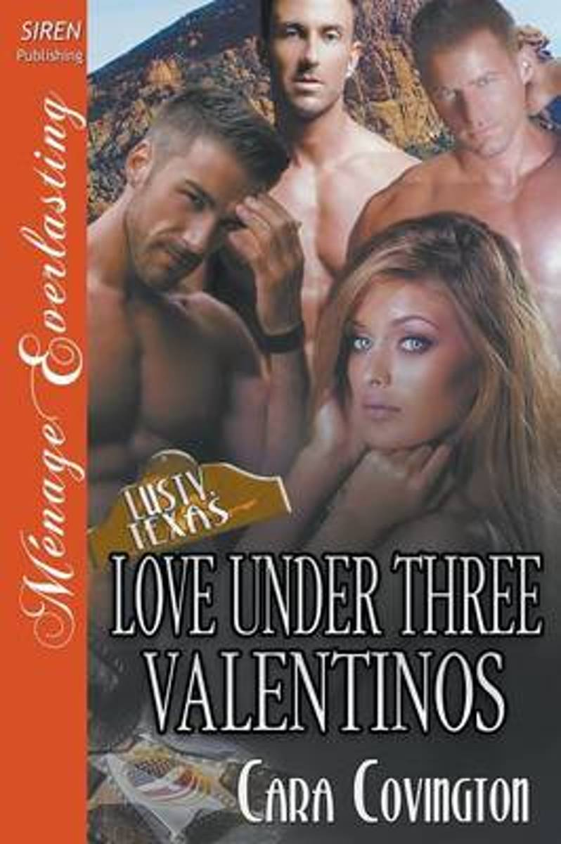 Love Under Three Valentinos [The Lusty, Texas Collection] (Siren Publishing Menage Everlasting)