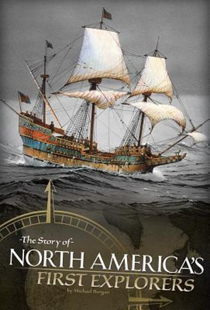 The Story of North America's First Explorers