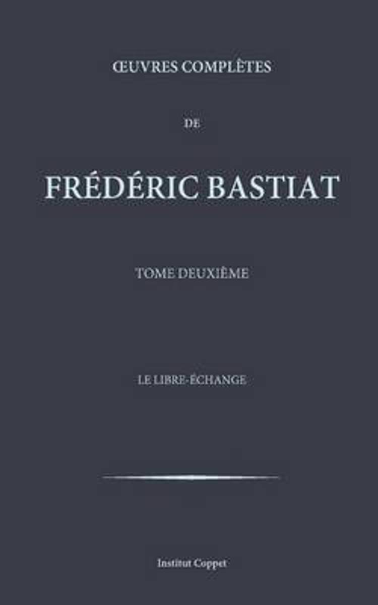 Oeuvres Completes de Frederic Bastiat - Tome 2