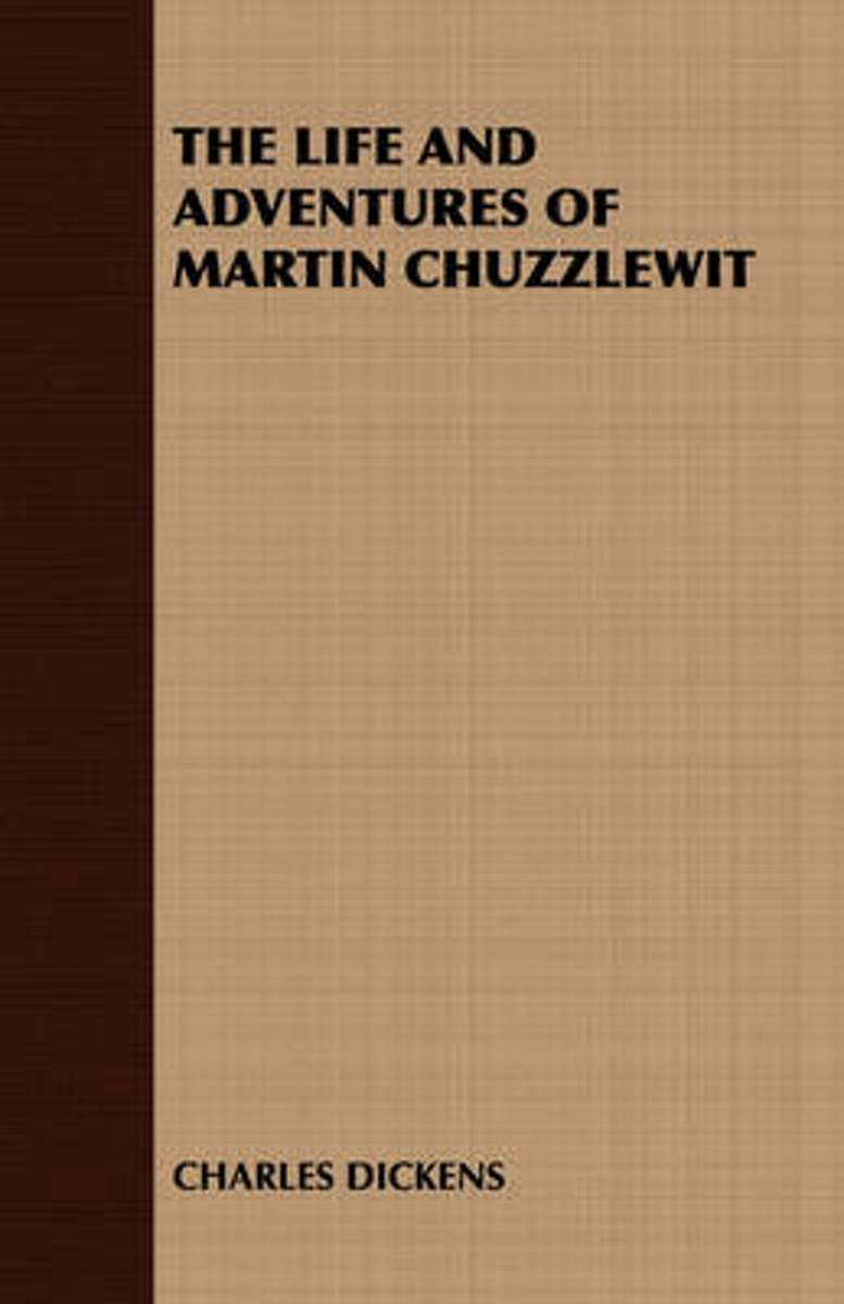 THE Life and Adventures of Martin Chuzzlewit
