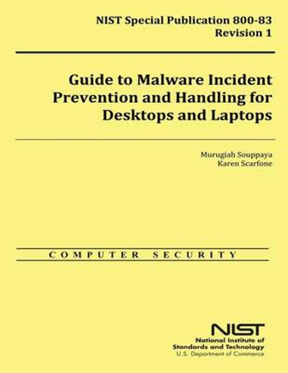 Guide to Malware Incident Prevention and Handling for Desktops and Laptops