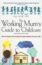 The Working Mum's Guide To Childcare
