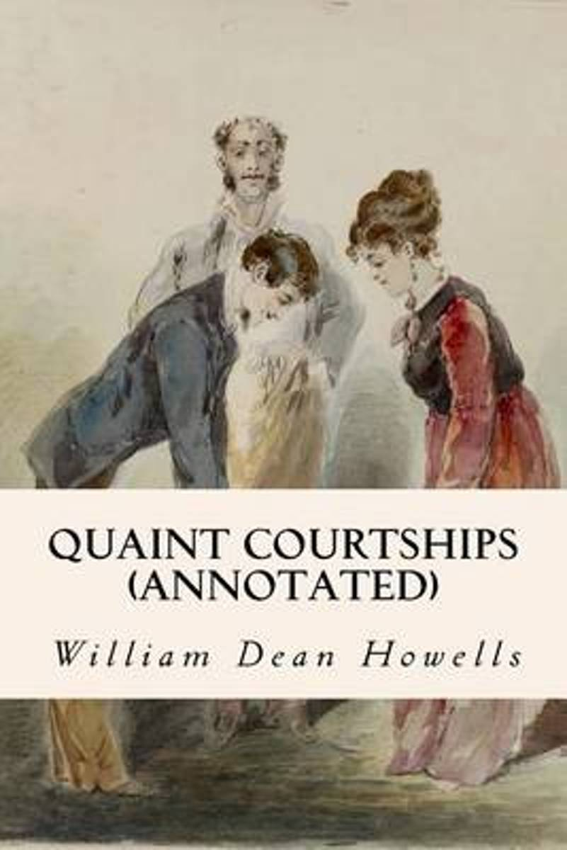 Quaint Courtships (Annotated)
