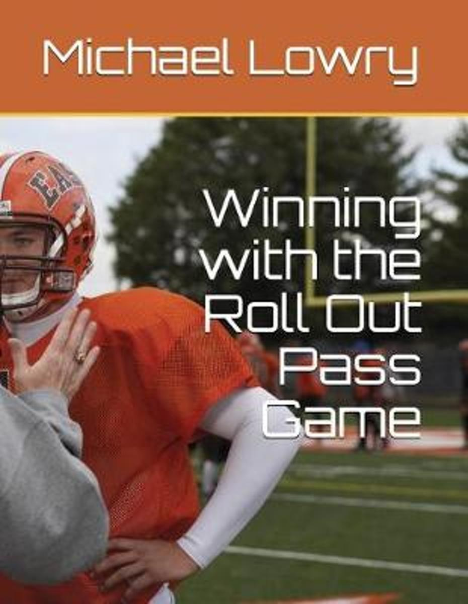 Winning with the Roll Out Pass Game