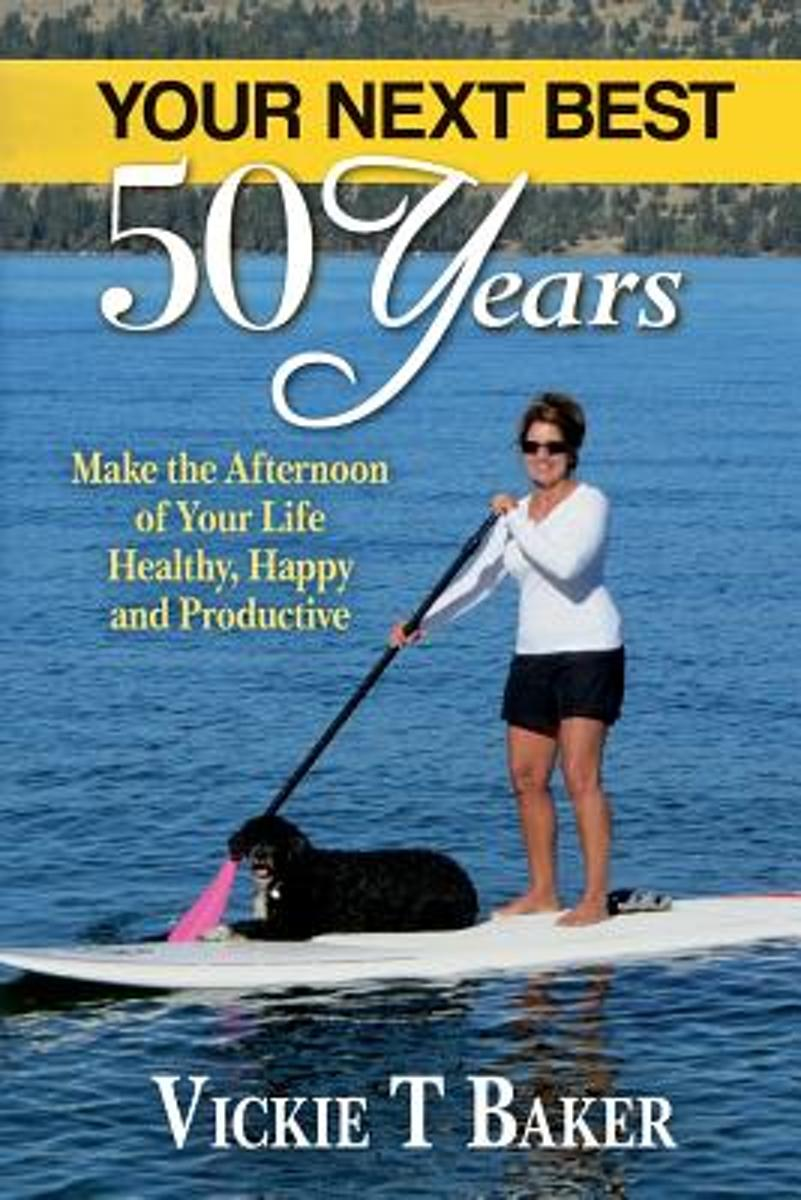 Your Next Best 50 Years