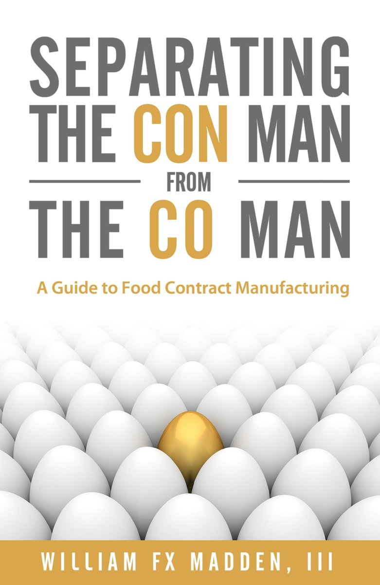 Separating the Con Man From the Co Man: How to Source a Contract Food Manufacturer