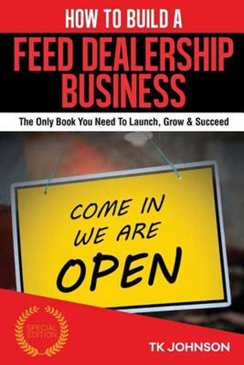 How to Build a Feed Dealership Business (Special Edition)
