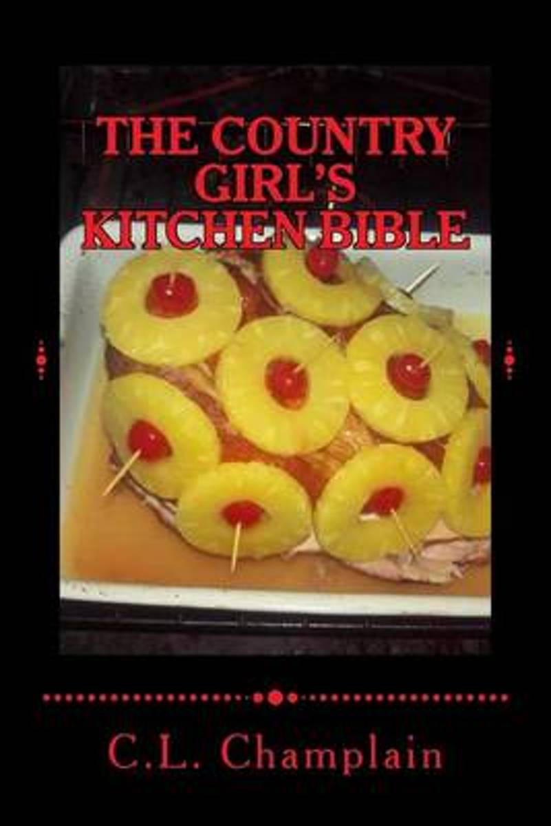 The Country Girl's Kitchen Bible