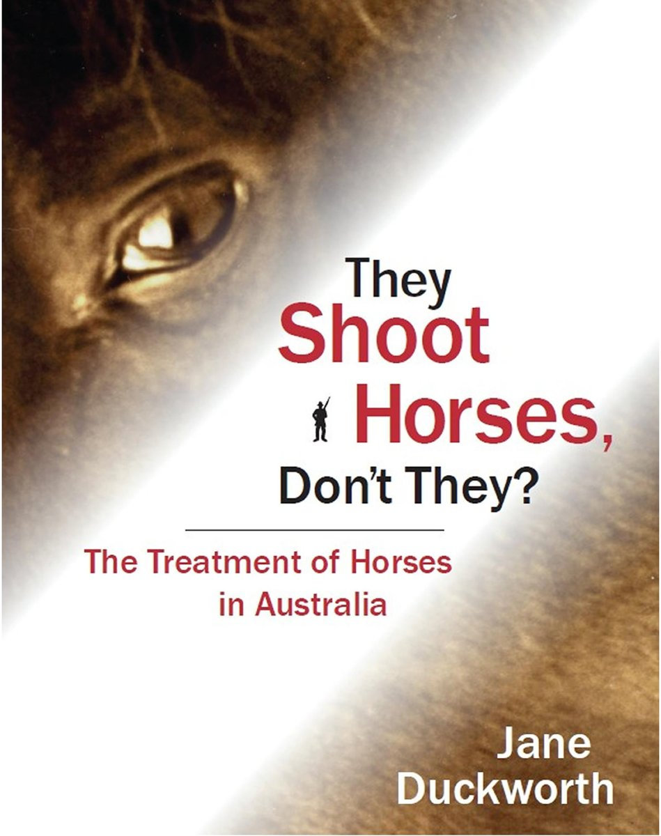 They Shoot Horses Don't They? The Treatment of Horses in Australia