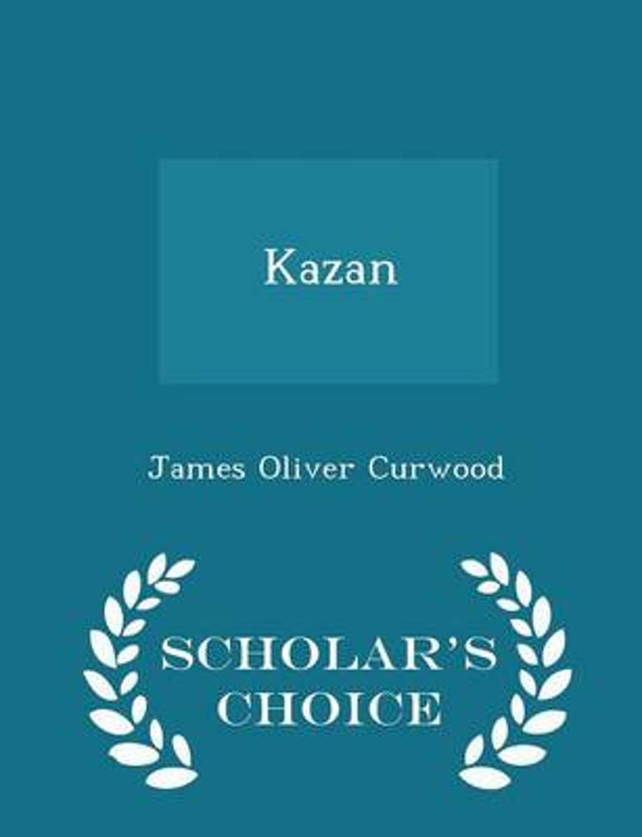 Kazan - Scholar's Choice Edition