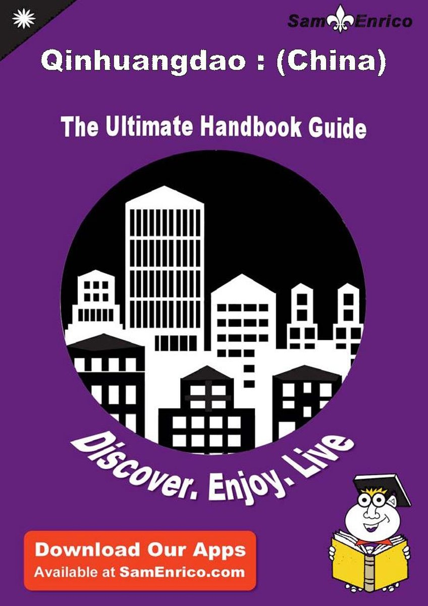Ultimate Handbook Guide to Qinhuangdao : (China) Travel Guide