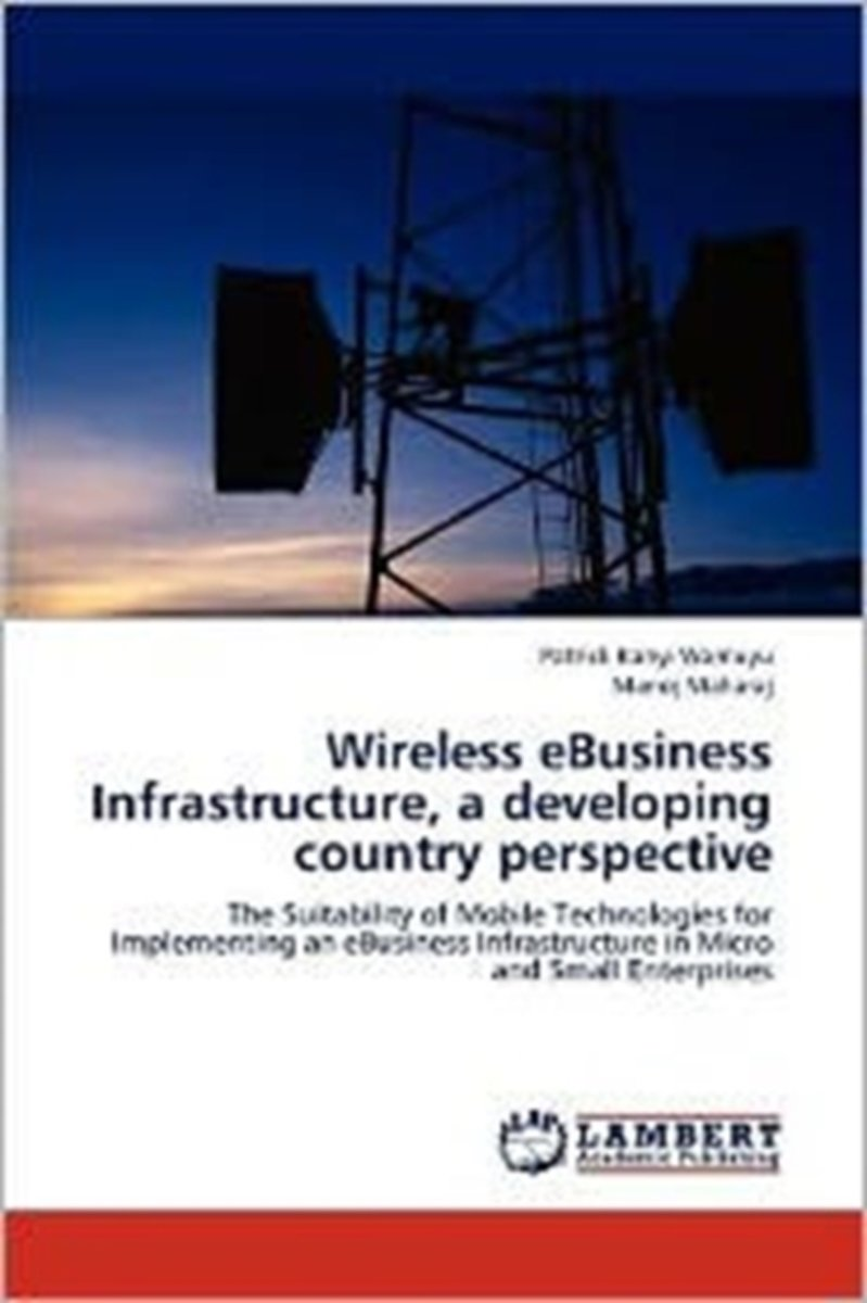 Wireless Ebusiness Infrastructure, a Developing Country Perspective