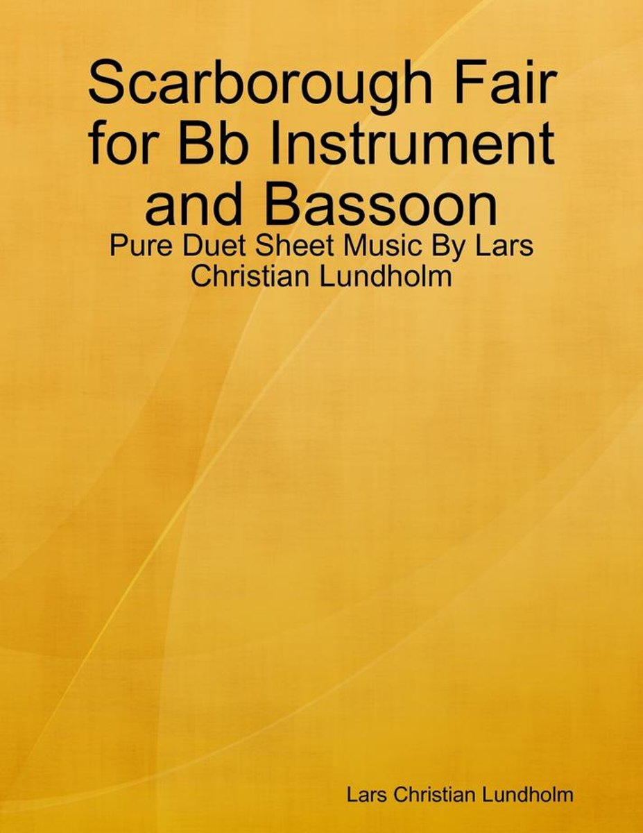 Scarborough Fair for Bb Instrument and Bassoon - Pure Duet Sheet Music By Lars Christian Lundholm
