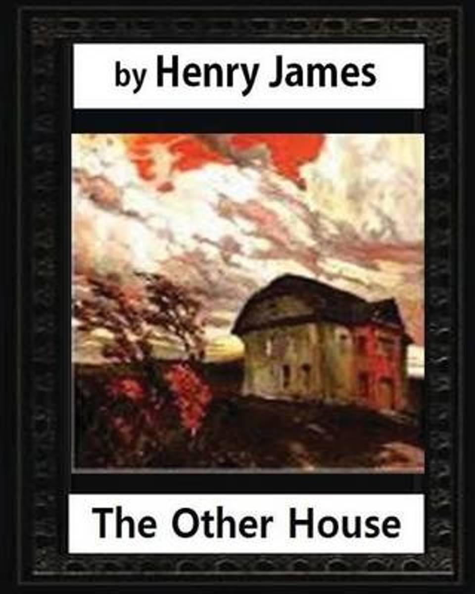 The Other House(1896), by Henry James (Novel)