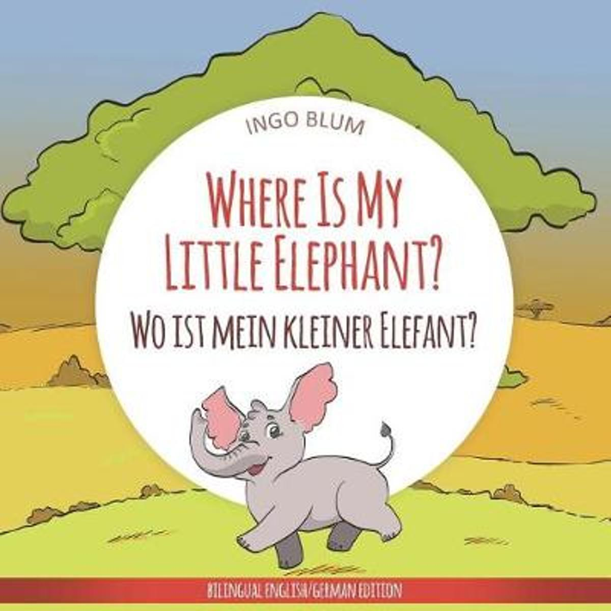 Where Is My Little Elephant? - Wo Ist Mein Kleiner Elefant?
