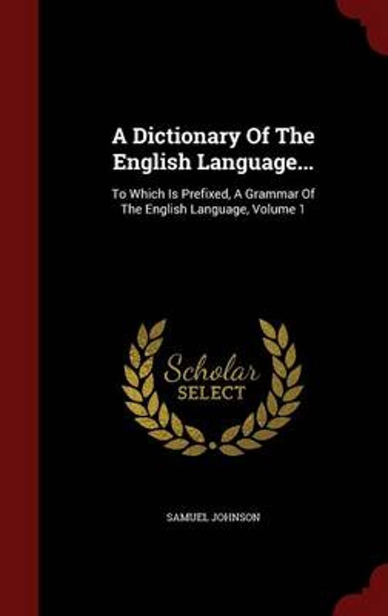 A Dictionary of the English Language...
