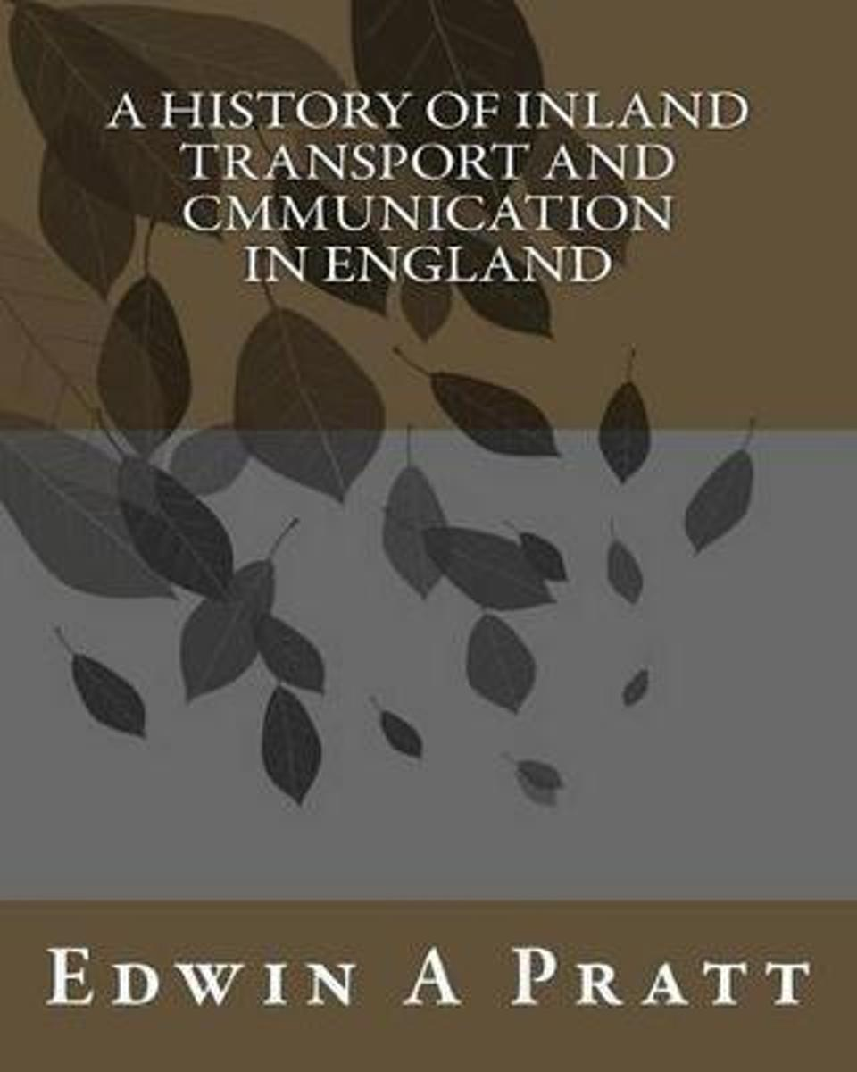 A History of Inland Transport and Cmmunication in England