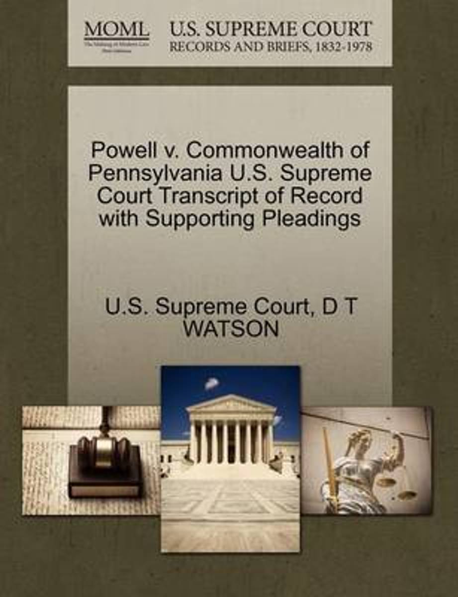 Powell V. Commonwealth of Pennsylvania U.S. Supreme Court Transcript of Record with Supporting Pleadings